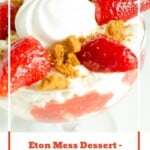 Pin image of our Eton Mess Dessert in a glass