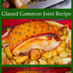Collage pictures of our Glazed gammon joint recipe
