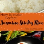 Collage pictures of our Jasmine Sticky Rice