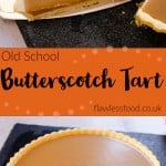 Collage picture of our Old School Butterscotch Tart for pinterest