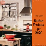 The Best Kitchen Products for 2020