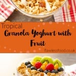 Tropical Granola Yoghurt with Fruit images for pinterest