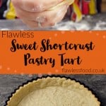 Pinterest image of our Sweet Shortcrust Pastry Tart being made by hands and cooked in a black metal tart case