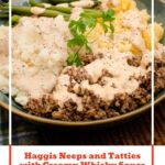Pin image of our Haggis Neeps and Tatties with Creamy Whisky-Sauce served in a bowl with green beans on the side