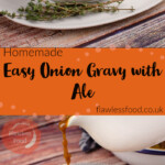 Pin images of our Easy Onion Gravy with Ale in a white gravy boat and the gravy being poured over steak and ale pie mash and peas served on a grey plate