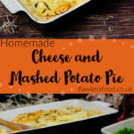 Pin images of our Cheese and Mashed Potato Pie cooked in black and white casserole dish for the top image and served on a blue plate with sausages and peas