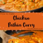 Pin images of our Chicken Pathia Curry served in a cast iron dish in the top image and the bottom image the curry is being scooped up with a wooden spoon to serve