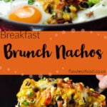 Two pin images of our Breakfast Brunch Nachos cooked in a cast iron pan in the top image and the bottom image the nachos being picked up with a spatula with melted cheese dripping down