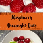 Pin images of our raspberry overnight oats with the top image as fresh raspberries in a pot with coconut milk being poured over the top and the bottom image with the overnight oats served in a white bowl with fresh blueberries and raspberries on top