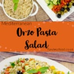 Pin images of our Orzo Pasta Salad, with the top image of orzo in a white bowl and a large square plate with salad on the side and the bottom image of pasta salad served up on a large white platter plate with a slice of lemon and fresh basil leaves on the side
