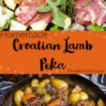 Pin image of our Croatian Lamb Peka with the top image of Chunks of raw lamb coated in a sundried tomato oil sauce and covered with thyme, rosemary and sage which is on top of chopped red onion, aubergine, courgette and potatoes and the bottom image is the Croatian Lamb Peka consisting of cooked lamb chunks, potatoes, chopped aubergine, courgette, red onion, carrots, green peppers, thyme, rosemary and sage cooked in oil in a cast iron pan
