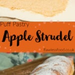 Pin images of our apple strudel being rolled togther for the top image and the bottom image of the dessert cooked and served on a wooden chopping board
