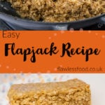 Pin images of our Easy flapjack recipe with the top image of mixing the oats into the butter and sugar mixture with a wooden spoon in a cast iron pan and the bottom image of three Easy Flapjacks Recipe bars stacked up on a wooden board