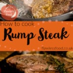 Pin images of our rump steak with the top image of with Pouring melted butter over the steaks with a silver spoon cooking in a cast iron pan and the bottom image of our Sliced rump steak served with onion loaf, chips, peppercorn sauce, mushroom and vined tomatoes on a black slate plate seasoned with salt and pepper