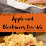 Pin images of our Apple and blackberry crumble with the top image of Placing the crumble mix on top of the apples and blackberries by hand in an oven proof dish and the bottom image of Crumble dessert on a spatula to serve